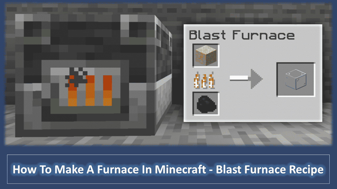 How To Make A Furnace In Minecraft - Blast Furnace Recipe