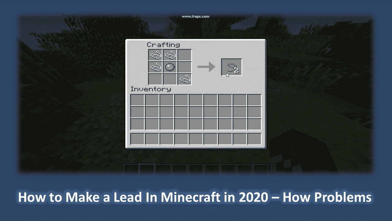 How to Make a Lead In Minecraft in 2020 – How Problems