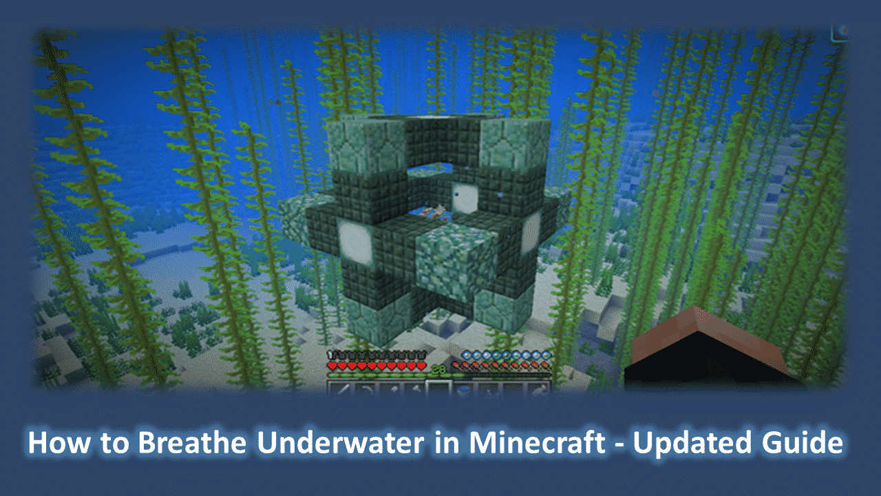 How to Breathe Underwater in Minecraft - Updated Guide