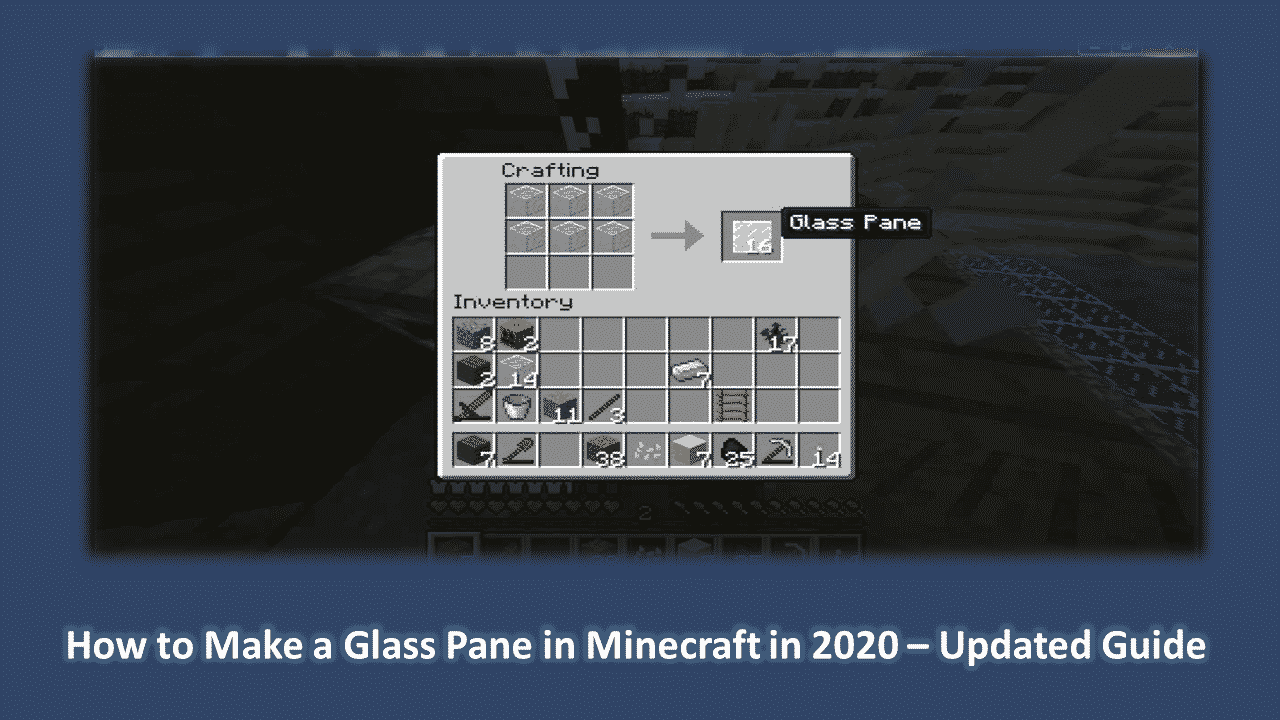 How to Make a Glass Pane in Minecraft in 2020 – Updated Guide