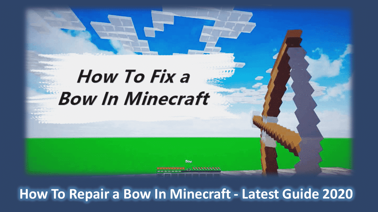 How To Repair a Bow In Minecraft - Latest Guide 2020